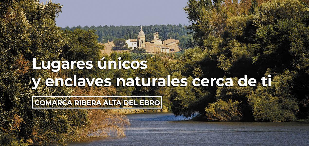 lúgares únicos y enclaves naturales en la Comarca Ribera Alta del Ebro